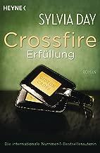 Crossfire. Erfüllung: Band 3   Roman (German Edition)