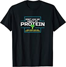 Don`t Ask Me About My Protein T-Shirt   veggie vegan tee