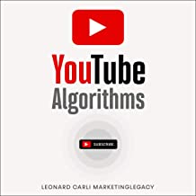 Youtube Algorithms: Hack the YouTube Algorithm: Pro Guide on How to Make Money Online Using Your YouTube Channel - Build a Passive Income Business with New Emerging Marketing Strategies