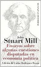 Ensayos sobre algunas cuestiones disputadas en economia politica / Essays over some disputable Questions in Political Economy (Spanish Edition)