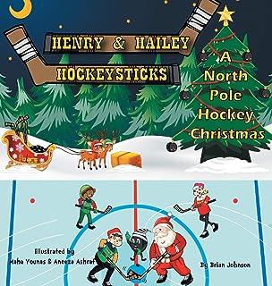 Henry and Hailey Hockeysticks: A North Pole Hockey Christmas