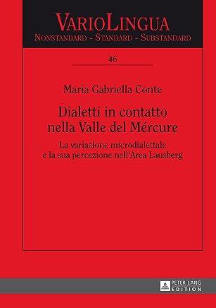 Dialetti in contatto nella Valle del Mércure: La variazione microdialettale e la sua percezione nellArea Lausberg (Variolingua. Nonstandard – Standard – Substandard Vol. 46)