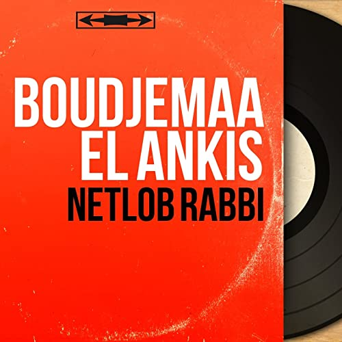 BOUDJEMAA EL ANKIS MP3