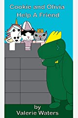 Cookie and Olivia Help A Friend Kindle Edition