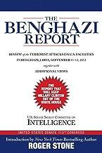 The Benghazi Report: Review of the Terrorist Attacks on U.S. Facilities in Benghazi, Libya, September 11-12, 2012