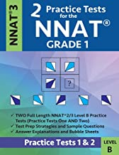 2 Practice Tests for the NNAT Grade 1 NNAT 3 Level B: Practice Tests 1 and 2: NNAT 3 Grade 1 Level B Test Prep Book for the Naglieri Nonverbal Ability Test