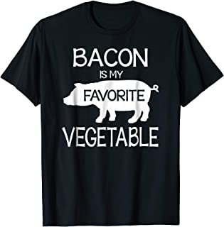 Bacon is my Favorite Vegetable Funny Meat lovers Shirt