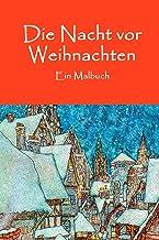 Die Nacht vor Weihnachten: Ein Malbuch (German Edition)