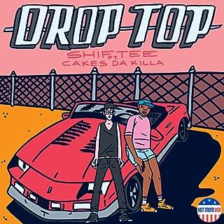 Drop Top (feat. Cakes Da Killa) [Explicit]