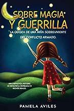 Sobre magia y guerrilla (Spanish Edition)