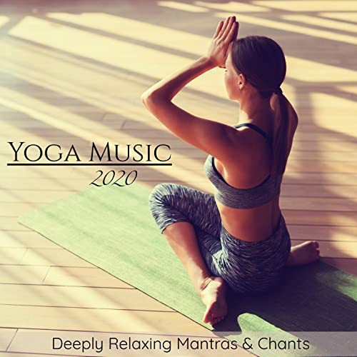 Yoga Music 2020: Deeply Relaxing Mantras & Chants by Inner ...