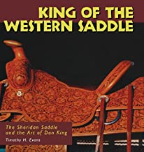 King of the Western Saddle: The Sheridan Saddle and the Art of Don King (Folk Art and Artists Series)