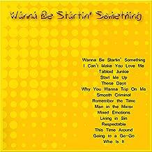 Wanna Be Startin' Something
