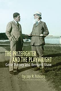 The Prizefighter and the Playwright: Gene Tunney and George Bernard Shaw