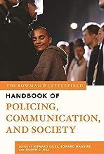 The Rowman & Littlefield Handbook of Policing, Communication, and Society (The Rowman & Littlefield Handbook Series)