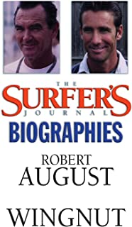 The Surfer's Journal - Biographies - Robert August and Wingnut