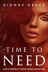 Time To Need (God's Perfect Timing Series Book 1) Kindle Edition