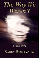 The Way We Weren't: A Short Story Kindle Edition