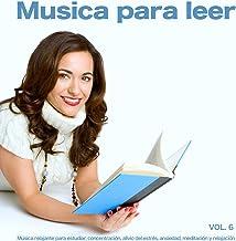 Musica para leer: Música relajante para estudiar, concentración, alivio del estrés, ansiedad, meditación y relajación, Vol. 6