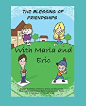 The Blessing of Friendships with Marla and Eric: Beyond My Abilities: Short Children's Stories With parent/Teacher Resourc...