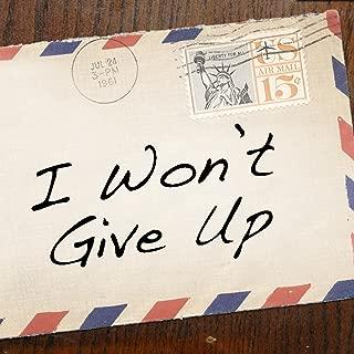 I Won't Give Up - Single