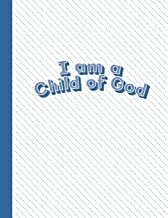 I am a Child of God: Blue Letter-Sized Notebook - Draw a Picture on Top and Write About it on the Bottom