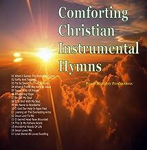 Comforting Christian Instrumental Hymns Peace hope Joy Sleep Relax