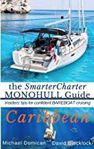 the SmarterCharter MONOHULL Guide: Caribbean: Insiders' Tips for confident BAREBOAT cruising