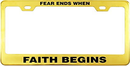 Printtoo Gold Fear Ends When Faith Begins Text Stainless Steel License Plate Frame 2 Holes Waterproof Vinyl Cut Letters-12 x 6 Inches