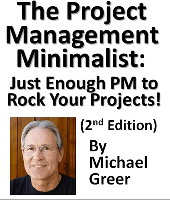 The Project Management Minimalist: Just Enough PM to Rock Your Projects! (English Edition)