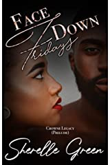 Face Down Fridays: Prelude (Crowne Legacy Book 1) Kindle Edition