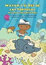 Wayan y el Rey de las Tortugas: Wayan and the Turtle King (Spanish Edition)