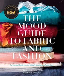 The Mood Guide to Fabric and Fashion: The Essential Guide from the World's Most Famous Fabric Store