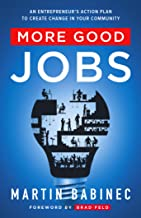 More Good Jobs: An Entrepreneur's Action Plan to Create Change in Your Community