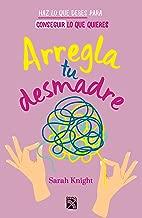 Arregla tu desmadre (Spanish Edition)