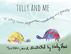 Tully and Me: A story about differences, understanding, and friendship