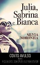 Júlia, Sabrina e Bianca: (Conto avulso)