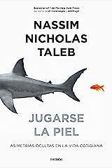 Jugarse la piel: Asimetrías ocultas en la vida cotidiana (Spanish Edition) Kindle Edition