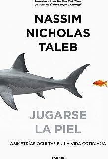 Jugarse la piel: Asimetrías ocultas en la vida cotidiana (Spanish Edition)