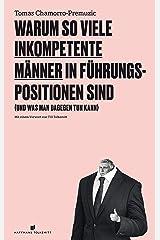 Warum so viele inkompetente Männer in Führungspositionen sind: (und was man dagegen tun kann) (German Edition) Kindle Edition
