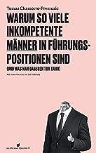 Warum so viele inkompetente Männer in Führungspositionen sind: (und was man dagegen tun kann) (German Edition)