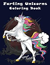 Farting Unicorns Coloring Book: Fart Coloring Book For Unicorn Lover. Improve Stimulates Creativity for Your Kids and Grow...
