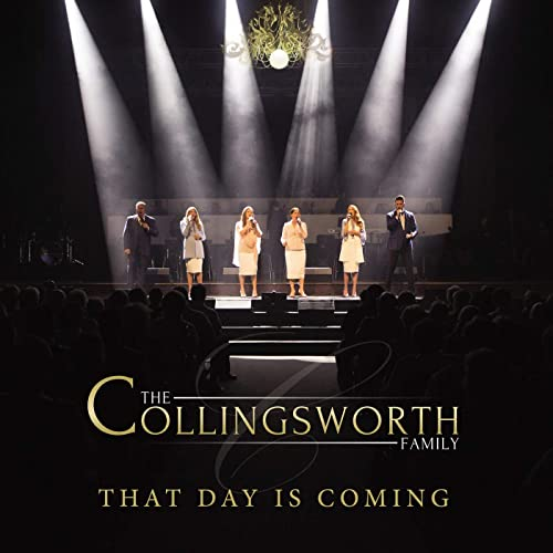 The Collingsworth Family - That Day Is Coming (Live) (2019)