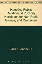 Handling Public Relations: A Publicity Handbook for Non-Profit Groups, and Craftsmen