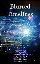 Blurred Timelines