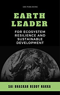 Earth Leader for Ecosystem Resilience and Sustainable Development (English Edition)