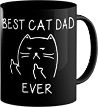 Best Cat Dad Ever,funny Cat Lover Gifts, Funny Middle Finger Black Coffee Mug,unique Birthday Gift For Dad - 11 Oz Black Cat Mug