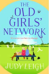 The Old Girls' Network: A funny, feel-good read for 2021 from bestseller Judy Leigh Kindle Edition