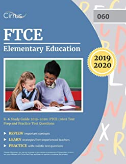 FTCE Elementary Education K-6 Study Guide 2019-2020: FTCE (060) Test Prep and Practice Test Questions