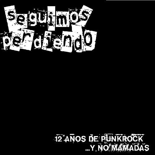 12 Años de Punkrock... Y No Mamadas [Explicit]